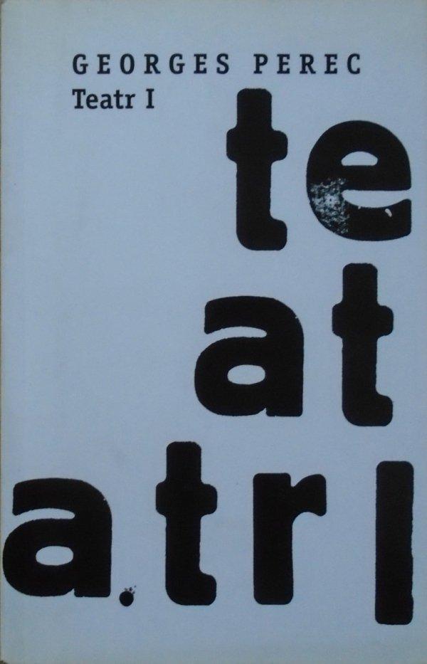 Georges Perec • Teatr I