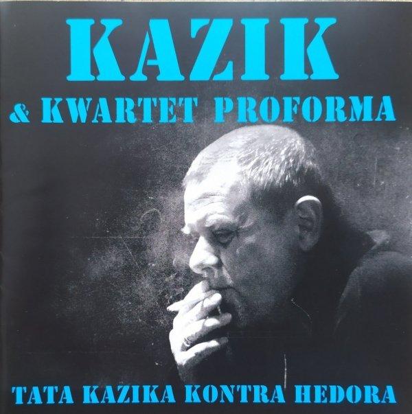 Kazik & Kwartet Proforma Tata Kazika kontra Hedora CD