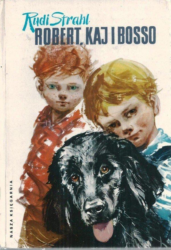 Rudi Strahl • Robert, Kaj i Bosso