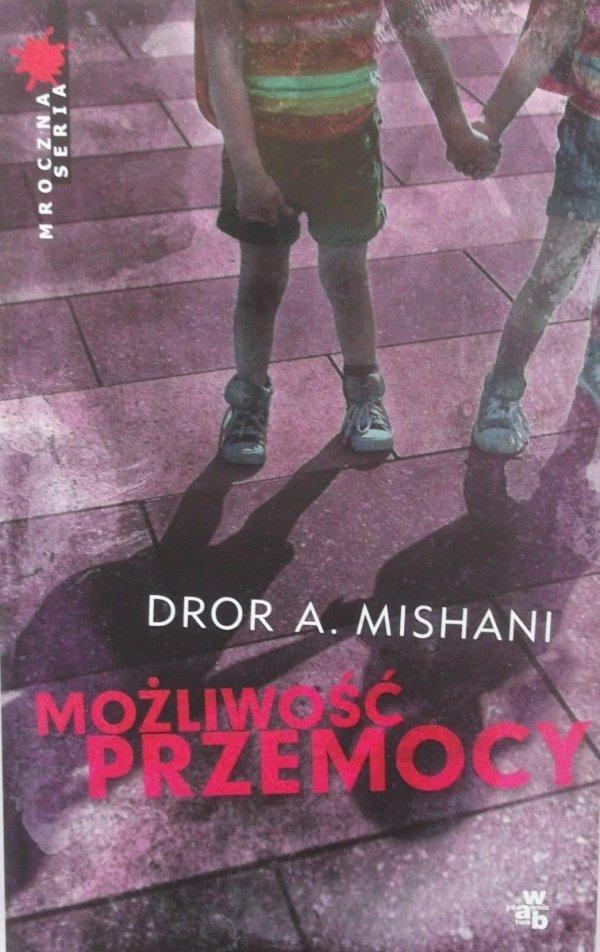 Dror A. Mishani • Możliwość przemocy
