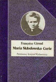 Francoise Giroud • Maria Skłodowska Curie