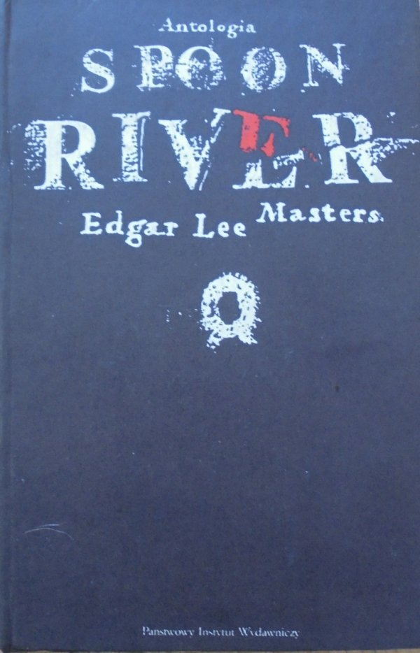 Edgar Lee Masters • Antologia Spoon River