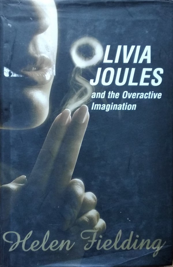 Helen Fielding • Olivia Joules and the Overactive Imagination