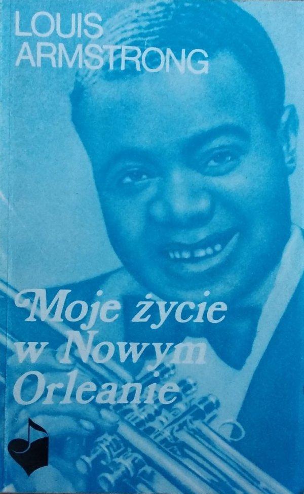 Louis Armstrong • Moje życie w Nowym Orleanie