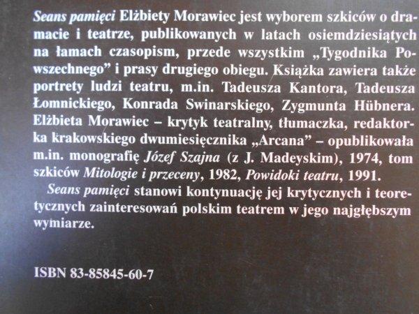 Elżbieta Morawiec • Seans pamięci. Szkice o dramacie i teatrze