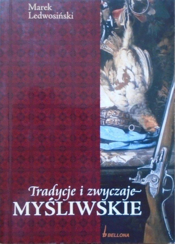 Marek Ledwosiński • Tradycje i zwyczaje myśliwskie