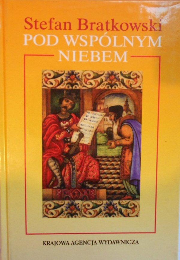 Stefan Bratkowski • Pod wspólnym niebem. Historia Żydów w Polsce