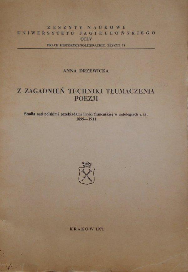 Anna Drzewicka • Z zagadnień techniki tłumaczenia poezji