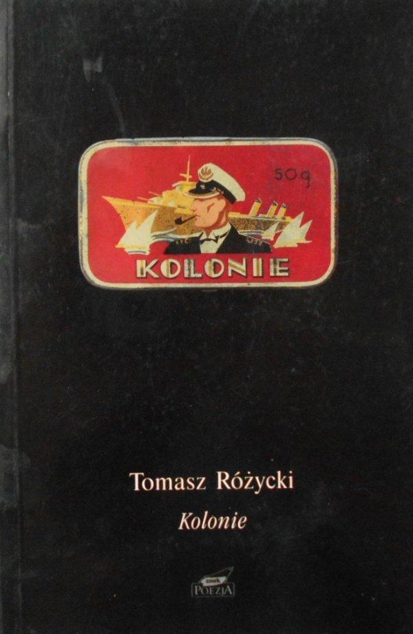Tomasz Różycki • Kolonie