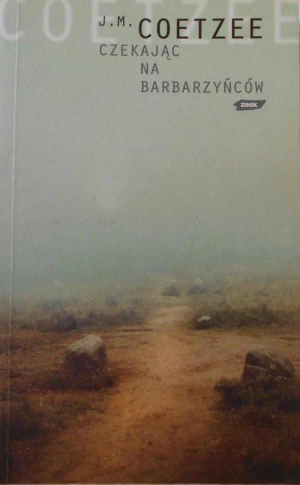 J.M. Coetzee • Czekając na barbarzyńców [Nobel 2003]