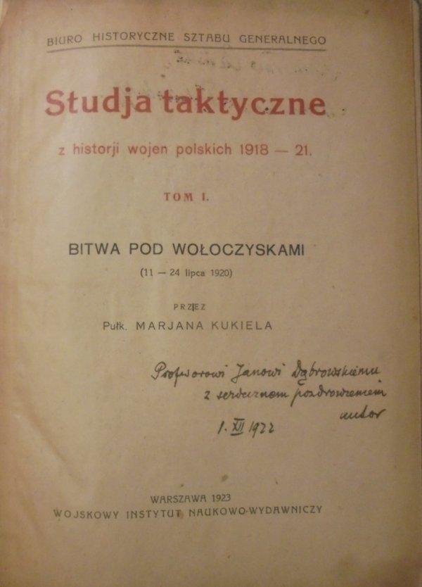 pułkownik Marian Kukiel • Studja taktyczne z historji wojen polskich 1918-21 tom I. Bitwa pod Wołoczyskami 11-24 lipca 1920 [dedykacja autora]