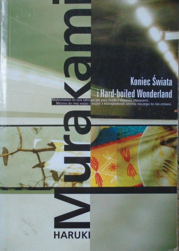 Haruki Murakami • Koniec Świata i Hard-boiled Wonderland