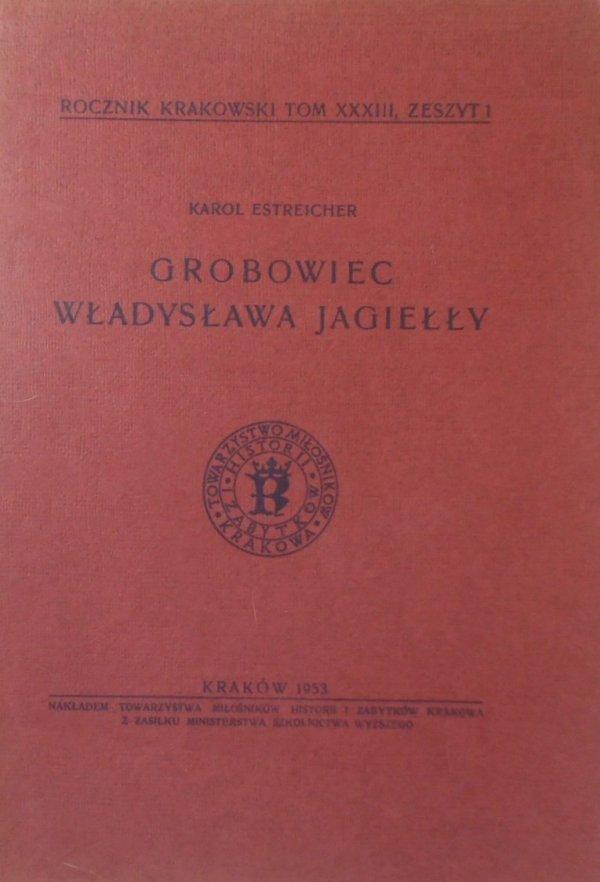Karol Estreicher • Grobowiec Władysława Jagiełły