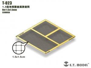 E.T. Model T-023 Net 1.5x1.5mm ( siatka )