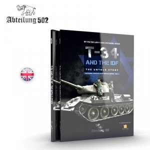 502 Abteilung ABT709 T-34 AND THE IDF THE UNTOLD STORY (MICHAEL MASS / MA'OR LEVY)