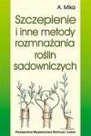 Szczepienie i inne metody rozmnażania roślin sadowniczych
