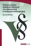 Podstawy prawne działalności klinicznej oraz dokumentacji w medycynie weterynaryjnej