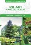 Iglaki Katalog roślin Uprawa Pielęgnacja