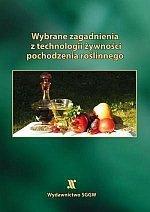 Wybrane zagadnienia z technologii żywności pochodzenia roślinnego