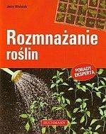 Rozmnażanie roślin Porady eksperta