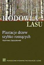 Hodowla lasu TOM 4 Część 1 Plantacje drzew szybko rosnących