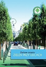 Zielone miasto Zieleń przy ulicach