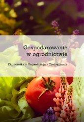Gospodarowanie w ogrodnictwie Ekonomika Organizacja Zarządzanie