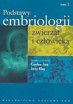 Podstawy embriologii zwierząt i człowieka t.2