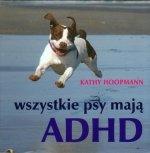 Wszystkie psy mają ADHD