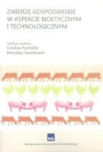 Zwierzę gospodarskie w aspekcie bioetycznym i technologicznym