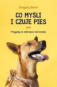 Co myśli i czuje pies Przygody ze zwierzęcą neuronauką