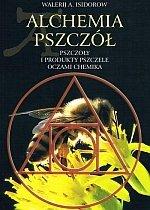 Alchemia Pszczół Pszczoły i produkty pszczele oczami chemika