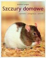 Szczury domowe żywienie pielęgnacja zdrowie