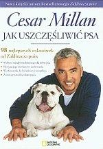 Jak uszczęśliwić psa 98 najlepszych wskazówek od Zaklinacza psów