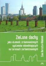 Zielone dachy jako element zrównoważonych systemów odwadniających na terenach zurbanizowanych