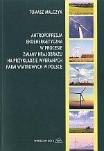 Antropopresja ekoenergetyczna w procesie zmiany krajobrazu na przykładzie wybranych farm wiatrowych w Polsce