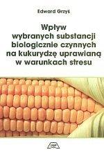 Wpływ wybranych substancji biologicznie czynnych na kukurydzę