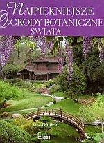 Najpiękniejsze ogrody botaniczne świata