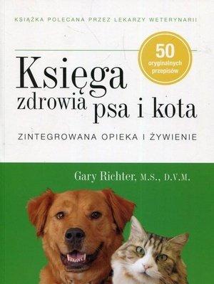 Księga zdrowia psa i kota Zintegrowana opieka i żywienie