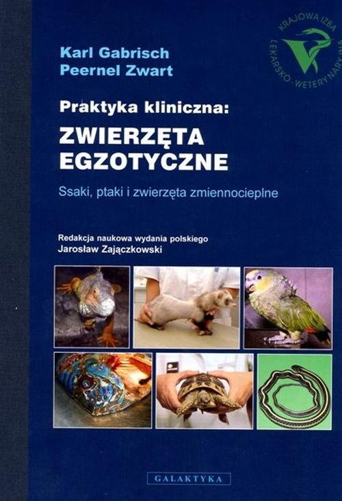 Praktyka kliniczna zwierzęta egzotyczne Ssaki ptaki i zwierzęta zmiennocieplne