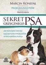 Sekret grzecznego psa Jak rozwiązać dziesięć najczęstszych problemów w wychowaniu pupila
