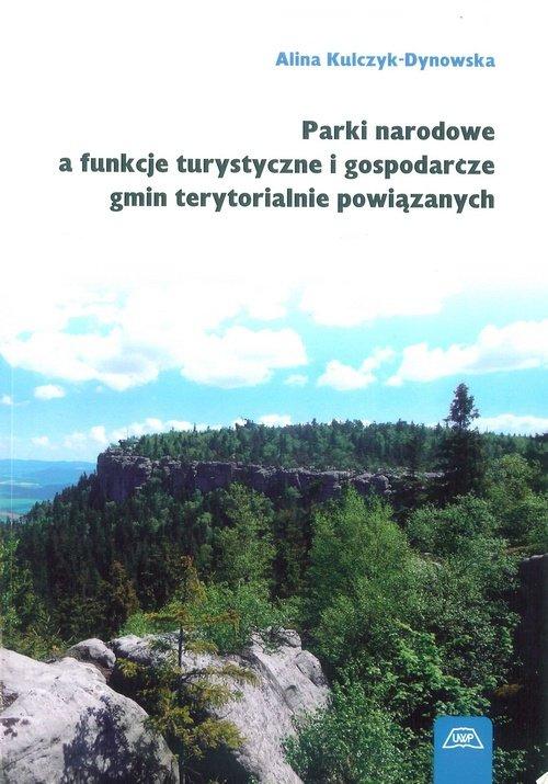 Parki narodowe a funkcje turystyczne i gospodarcze gmin terytorialnie powiązanych