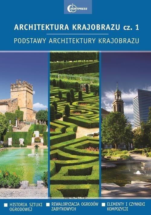 Architektura krajobrazu Część 1. Podstawy architektury krajobrazu