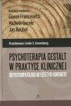 Psychoterapia Gestalt w praktyce klinicznej Od psychopatologii do estetyki kontaktu