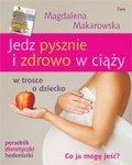 Jedz pysznie i zdrowo w ciąży