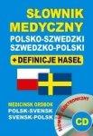 Słownik medyczny polsko-szwedzki szwedzko-polski + definicje haseł + CD (słownik elektroniczny) Medicinsk Ordbok Polsk-Svensk Svensk-Polsk