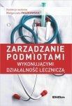Zarządzanie podmiotami wykonującymi działalność leczniczą