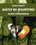 Kaktus na walentynki czyli miłość Aspergerowca