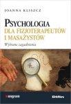 Psychologia dla fizjoterapeutów i masażystów Wybrane zagadnienia