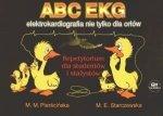 ABC EKG Elektrokardiografia nie tylko dla orłów Repetytorium dla studentów i stażystów